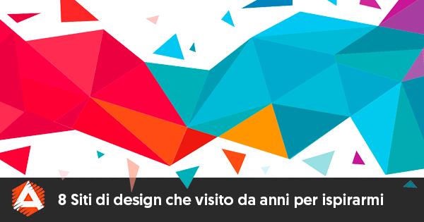 8 siti di design che dovresti tenere d occhio se sei un for Siti di design
