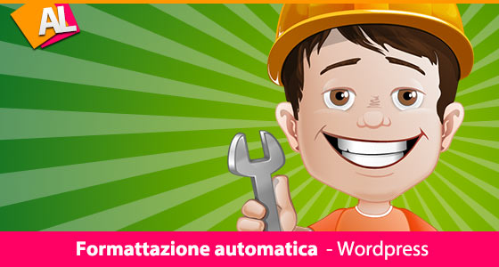 Formattazione Automatica Wordpress